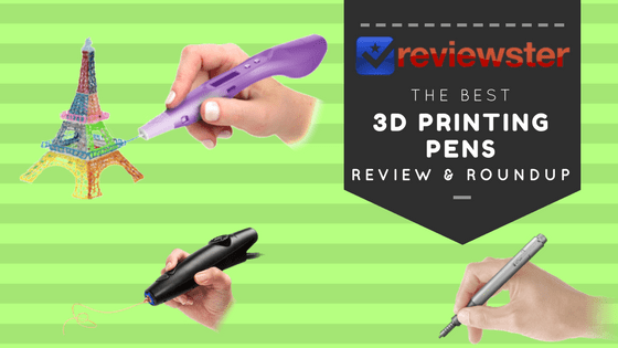 Best 3D Printing Pens – Top 10 Roundup 2017