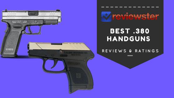 Best .380 Pistols of 2019 – Top 10 .380 Handgun Reviews