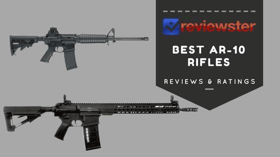 Best AR-10 Rifles - ( Top 10 AR 10 Reviews of 2019