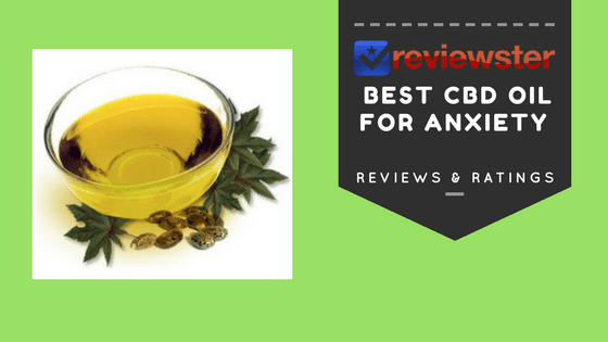 Best CBD Oil For Treating Anxiety - Reviews, Ratings, Deals - Reviewster