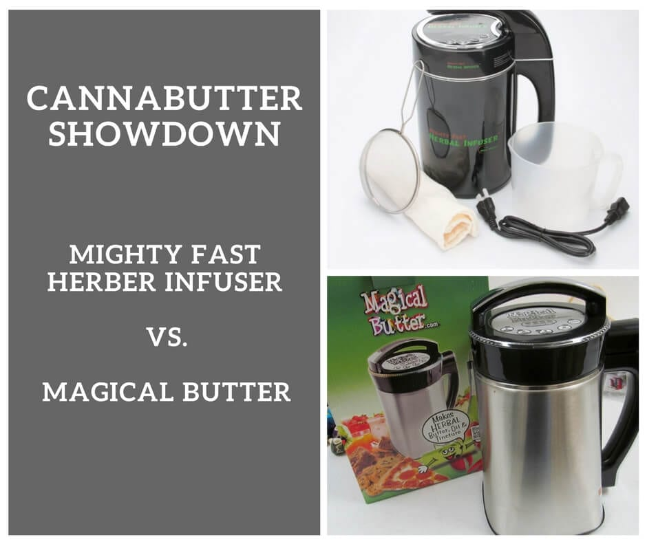 Mighty Fast Herbal Infuser vs Magical Butter - Cannabutter