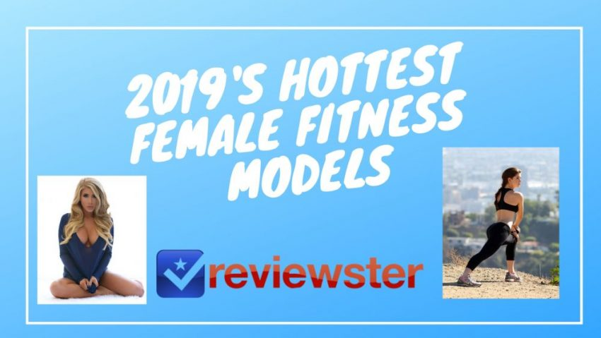 2019's Most Sexy & Hottest Female Fitness Models