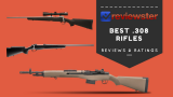 Best .308 Rifle Reviews – Best Target Rifle Guide
