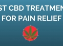 Best CBD Treatments & Dosage for Pain, Migraines, and Arthritis
