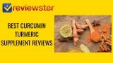 Best Curcumin Tumeric Supplement Reviews – Top 10 Curcumin Capsules