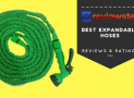 Best Expandable Hose Reviews 2018 – ( Top 10 Roundup )