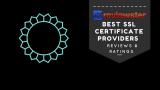 Best SSL Certificate Providers – ( Top 10 Roundup )