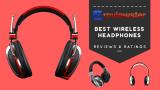 Best Wireless Headphones – Top 10 Roundup Bluetooth Headphones