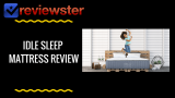 IDLE Sleep Mattress Review  & $300 Off Coupon Code for Idle Mattress