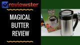 Magical Butter (MB2E) Review & Coupon Code – Best Cannabutter Machine